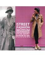 Street Fashion Múzeum - utcai divat egykor és ma