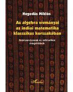 Az algebra vívmányai az indiai matematika klasszikus korszakában.