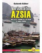 VARÁZSLATOS ÁZSIA - MALAJZIA, INDONÉZIA,VIETNAM ÉS INDIA CSODÁI