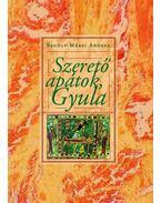 Szerető apátok: Gyula