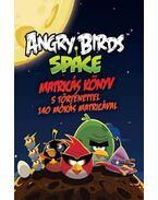 Angry Birds Space matricás könyv - 5 történettel, 140 mókás matricával