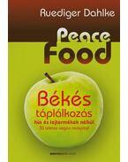 Peace Food - Békés táplálkozás hús és tejtermékek nélkül