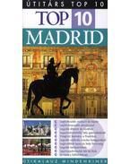 Top 10 - Madrid - Útikalauz mindenkinek