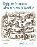Egyiptom utókora Alexandriában és Rómában