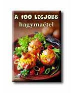 A 100 LEGJOBB HAGYMAÉTEL