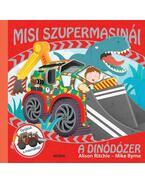 Misi szupermasinái - A dinódózer
