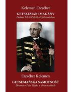 Getszemáni magány - Getsemanska samotnosc.Dráma Teleki Pálról két felvonásban (magyar-lengyel nyelvű kiadvány)