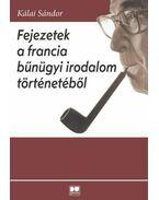 Fejezetek a francia bűnügyi irodalom történetéből