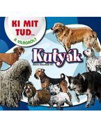 Kutyák - Ki mit tud a világról?