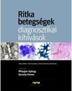 RITKA BETEGSÉGEK - DIAGNOSZTIKAI KIHÍVÁSOK