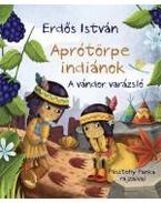 Aprótörpe indiánok - A vándor varázsló - ÜKH 2013