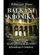 Balkáni krónika - Szarajevói jelentés