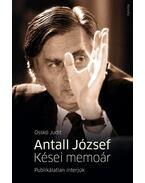 Antall József - Kései memoárPublikálatlan interjúk