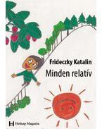 Frideczky Katalin: Minden relatív