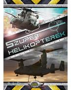 Szuper helikopterek - Bíró Imre