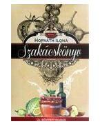 Horváth Ilona szakácskönyv - Kötött - Új, bővített kiadás