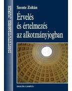 Érvelés és értelmezés az alkotmányjogban