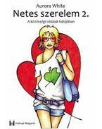 Netes szerelem 2. A közösségi oldalak hálójában