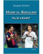 Messi vs. Ronaldo - Na, ki a király?