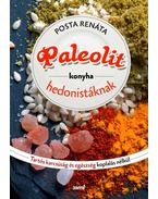 Paleolit konyha hedonistáknak - Tartós egészség és karcsúság koplalás nélkül
