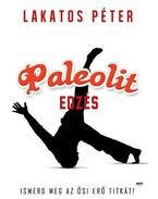 Paleolit edzés - Primal move - Ismerd meg az ősi erő titkát