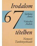 Irodalom 67 tételben