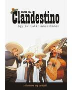 Clandestino - Egy év Latin-Amerikában