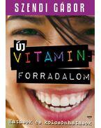 Új vitaminforradalom - Hatások és kölcsönhatások