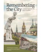 Remembering the City. A Guide Through The Past of Ko