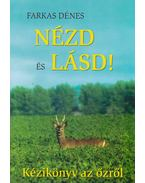 Nézd és lásd! - Kézikönyv az őzről (dedikált)