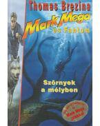 Szörnyek a mélyben - Mark Mega és Fantom