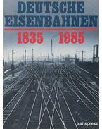 Deutsche Eisenbahnen 1835-1985