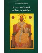 Krisztus-ikonok szóban és színben