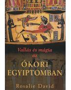 Vallás és mágia az ókori Egyiptomban