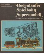 Bodenläufer, Spielbahn, Supermodell