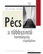 Pécs a többszintű kormányzás csapdájában - Európa Kulturális Fővárosa-Pécs2010