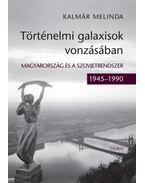Történelmi galaxisok vonzásában. Magyarország és a szovjetrendszer (1945-1990)