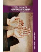 Nyitottan a teljességreKeresztény hit, zen gyakorlatok