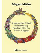 A posztmodern kelgyó enfarkába harap - Esterházy Péter és a francia új regény