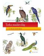 Tarka madárvilág - A világ madarai