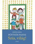 Pöttyös Panni - Szia világ (3.kiadás)