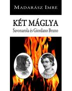 Két máglya. Savonarola és Giordano Bruno