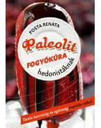Paleolit fogyókúra hedonistáknak
