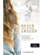 Never Enough - Soha nem elég - PUHA BORÍTÓS