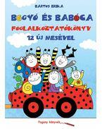 Bogyó és Babóca - Foglalkoztatókönyv 12 új mesével