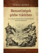 Nemzetiségek görbe tükörben - 19. századi nemzetiségi sztereotípiák Magyarországon