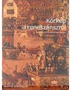 Körkép a reneszánszról