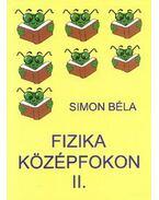 FIZIKA KÖZÉPFOKON II.