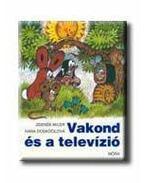 VAKOND ÉS A TELEVÍZIÓ