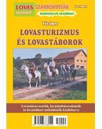 Lovasturizmus és LovastáborokLovastúra-vezetők, lovasoktatók és lovastábort működtetők kézikönyve